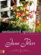 Undaunted Spirit ebook by