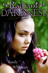 Radiant Darkness ebook by Emily Whitman