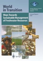 Ways Towards Sustainable Management of Freshwater Resources - Annual Report 1997 ebook by T. Spence