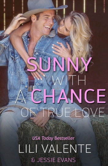 Sunny with a Chance of True Love - The Ballad of Ugly Ross ebook by Lili Valente,Jessie Evans