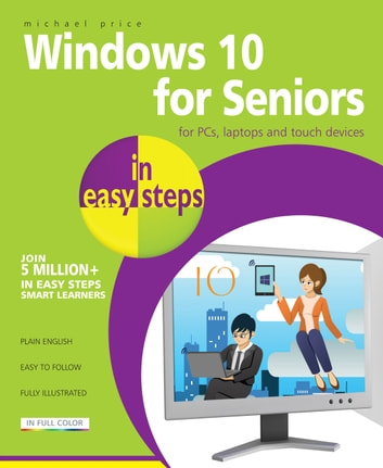 Windows 10 for Seniors in easy steps 電子書籍 by Michael Price