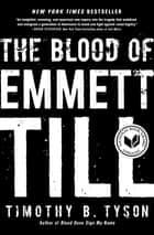 The Blood of Emmett Till 電子書籍 by Timothy B. Tyson
