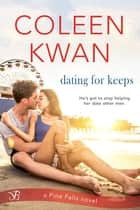 Dating for Keeps ebook by Coleen Kwan