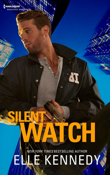 Silent Watch - A Killer Romantic Suspense ebook by Elle Kennedy