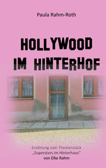 Hollywood im Hinterhof ebook by Paula Rahm-Roth