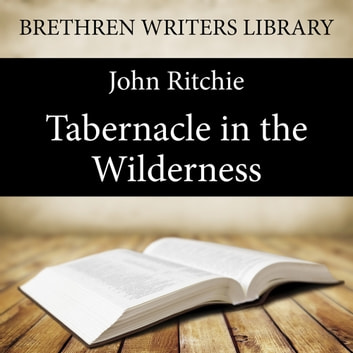 Tabernacle in the Wilderness audiobook by John Ritchie