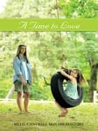 A Time to Love ebook by BILLIE CANTRELL McNABB MAGUIRE