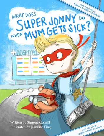 What Does Super Jonny Do When Mum Gets Sick? (UK version) ebook by Simone Colwill