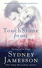 TouchStone For Ever #3 ebook by Sydney Jamesson