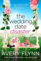 The Wedding Date Disaster ebook by