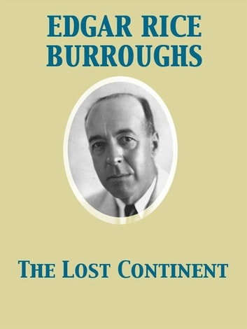 The Lost Continent ebook by Edgar Rice Burroughs