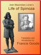 Life of Spinoza ebook by Francis Goode