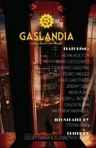 Gaslandia - A Dieselpunk Anthology ebook by Elizabeth O. Smith, Lesley Sabga, Stefan Paris,...