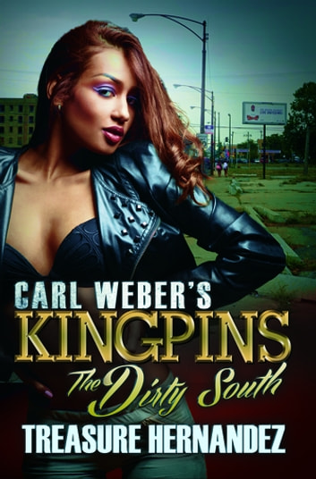 Carl Weber's Kingpins: The Dirty South ebook by Treasure Hernandez