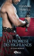 La Promesse des Highlands - Le Clan Murray, T1 ebook by Jean-Baptiste Bernet, Hannah Howell