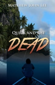The Quick and the Dead ebook by Matthew John Lee