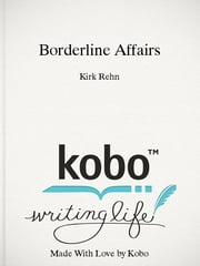 Borderline Affairs - A Memoir ebook by Kirk Rehn