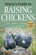 Storey's Guide to Raising Chickens ebook by Gail Damerow