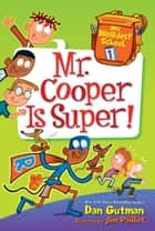 My Weirdest School #1: Mr. Cooper Is Super! ebook by Dan Gutman, Jim Paillot