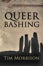 QueerBashing ebook by Tim Morrison