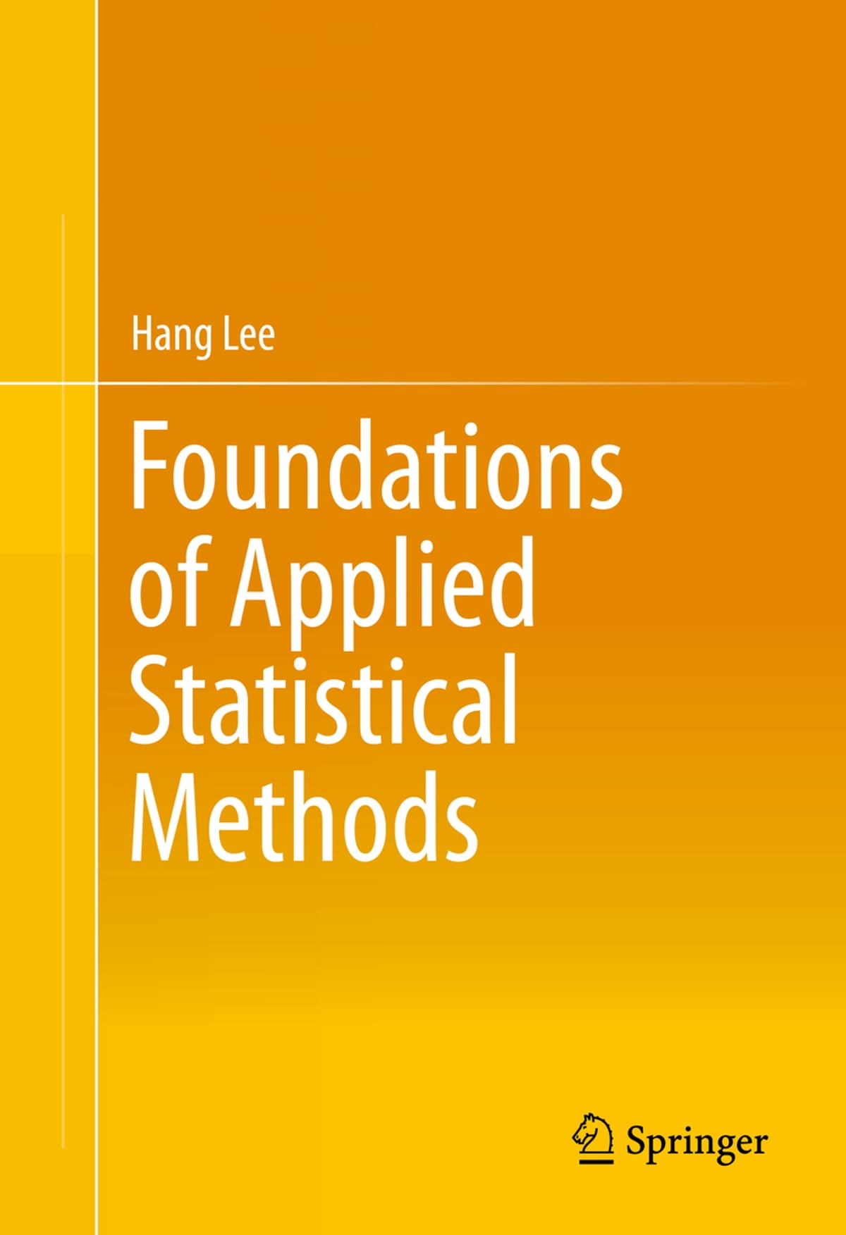 Foundations of applied statistical methods ebook by hang lee foundations of applied statistical methods ebook by hang lee 9783319024028 rakuten kobo fandeluxe Image collections