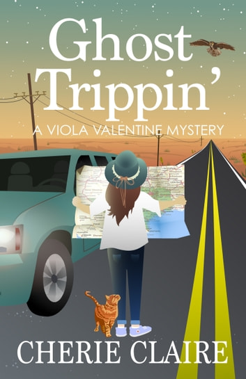 Ghost Trippin': A Viola Valentine Mystery ebook by Cherie Claire