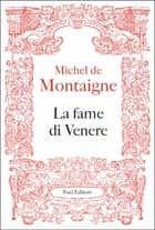 La fame di Venere eBook by Michel de Montaigne