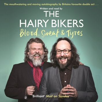The Hairy Bikers Blood, Sweat and Tyres - The Autobiography audiobook by Hairy Bikers