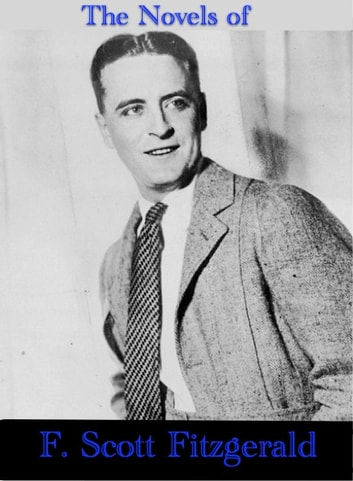 The Novels of F. Scott Fitzgerald ebook by F. Scott Fitzgerald