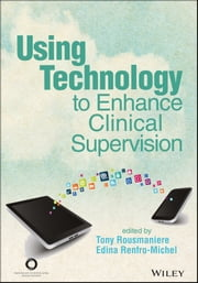 ACA Using Technology to Enhance Clinical Supervision ebook by Tony Rousmaniere,Edina Renfro-Michel