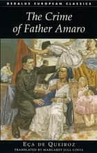 The Crime of Father Amaro ebook by Jose Maria Eca de Queiroz, Margaret Jull Costa