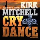 Cry Dance - An Emmett Parker and Anna Turnipseed Mystery audiobook by Kirk Mitchell, Emily Janice Card