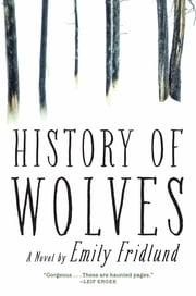 History of Wolves - A Novel ebook by Kobo.Web.Store.Products.Fields.ContributorFieldViewModel