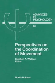 Perspectives on the Coordination of Movement ebook by Wallace, S.A.