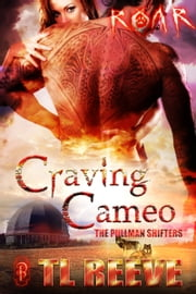 Craving Cameo - The Pullman Shifters ebook by TL Reeve