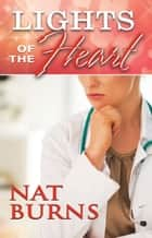 Lights of the Heart ebook by Nat Burns