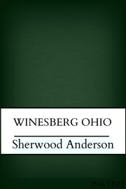 Winesberg, Ohio ebook by Sherwood Anderson