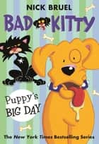 Bad Kitty: Puppy's Big Day ebook by Nick Bruel