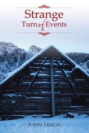 Strange Turn of Events ebook by John Leach