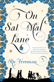 On Sal Mal Lane - A Novel ebook by Ru Freeman