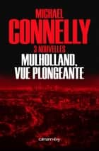 Mulholland vue plongeante ebook by Michael Connelly