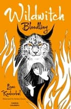 Wildwitch: Bloodling - Wildwitch: Volume Four ebook by Lene Kaaberbol, Charlotte Barslund, Rohan Eason