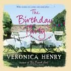 The Birthday Party audiobook by Veronica Henry