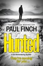 Hunted (Detective Mark Heckenburg, Book 5) ebook by Paul Finch