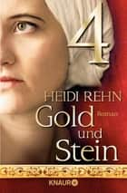 Gold und Stein 4 - Serial Teil 4 ebook by Heidi Rehn