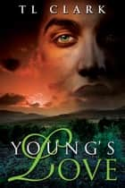 Young's Love ebook by TL Clark