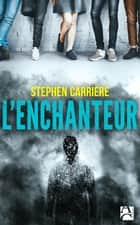 L'Enchanteur ebook by Stephen Carrière