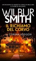 Il richiamo del corvo eBook by Wilbur Smith, Corban Addison