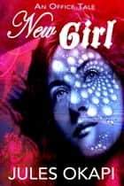 New Girl ebook by Jules Okapi