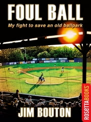 Foul Ball (RosettaBooks Sports Classics) ebook by Bouton Jim